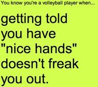 You know youre a volleyball player when...
