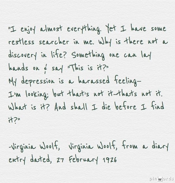 Virginia Woolf, from a diary entry dated, 27 February 1926