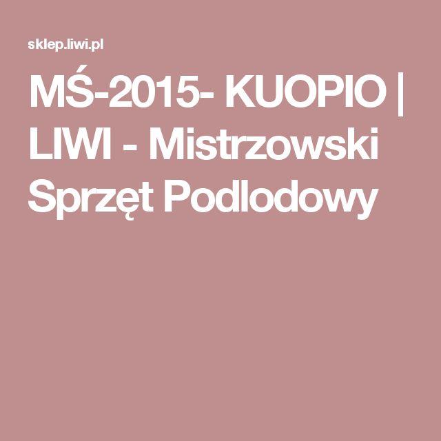 MŚ-2015- KUOPIO    LIWI - Mistrzowski Sprzęt Podlodowy