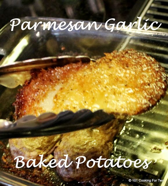 101 Cooking For Two - Everyday Recipes for Two: Parmesan Garlic Baked Potatoes