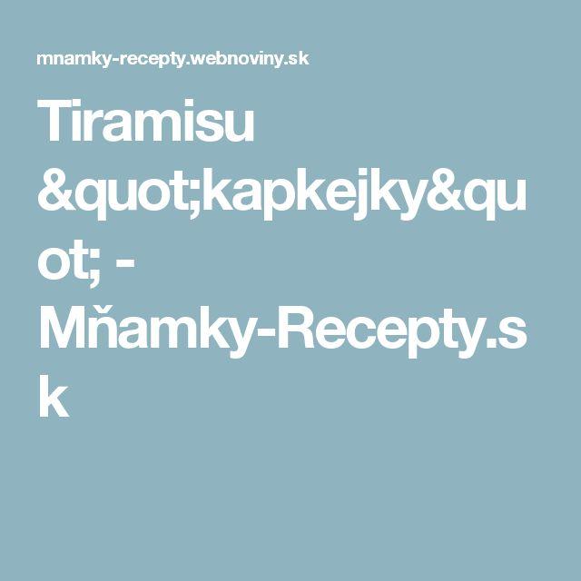 """Tiramisu """"kapkejky"""" - Mňamky-Recepty.sk"""