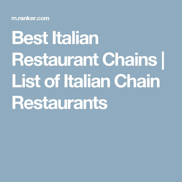 Best Italian Restaurant Chains   List of Italian Chain Restaurants