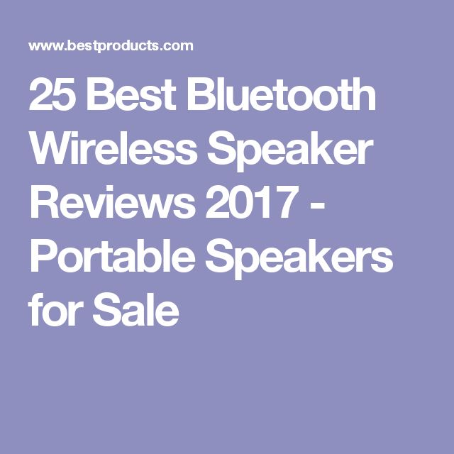 25 Best Bluetooth Wireless Speaker Reviews 2017 - Portable Speakers for Sale