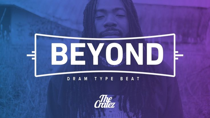 "Rap Beat: FREE D.R.A.M. Type Beat 2016 ""Beyond"" 