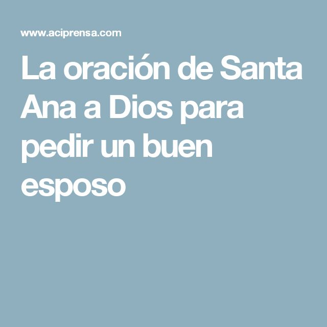 La oración de Santa Ana a Dios para pedir un buen esposo