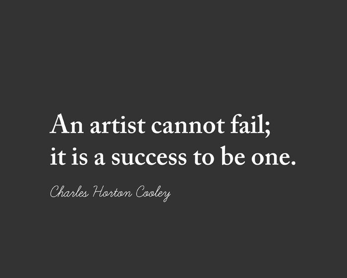 <3 (For my baby girl.... so talented; yet oh so critical on herself. A trust artistic talent. What she doesn't realize is in this very quote.... To be an artist; you must risk failing.... and in that you are a success! Here is to success for my almost grown baby girl <3 ).