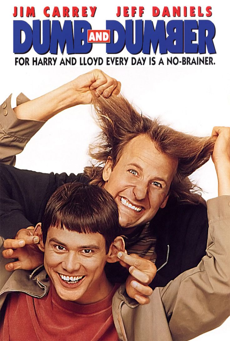 Dumb and Dumber- if you need to have a heart attack from laughing after a bad day watch this!