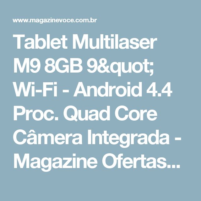 "Tablet Multilaser M9 8GB 9"" Wi-Fi - Android 4.4 Proc. Quad Core Câmera Integrada - Magazine Ofertascassiana"