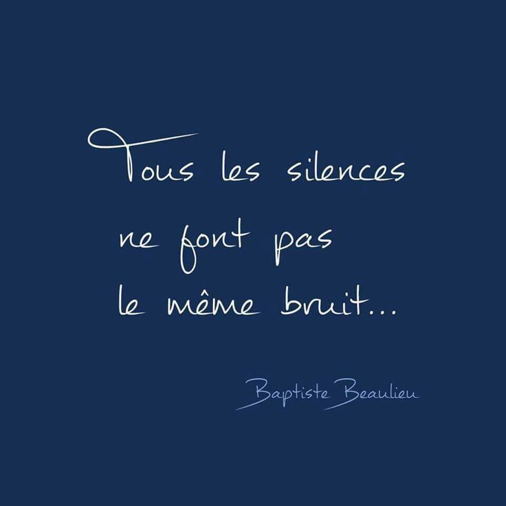 """""""Tous les silences ne font pas le même bruit..."""" - [Baptiste Beaulieu]"""