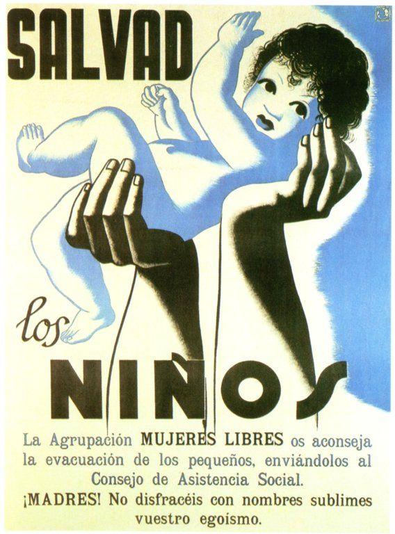 """Cartel de propaganda republicano. Texto: """"Salvad los niños. La Agrupación de Mujeres Libres os aconseja la evacuación (...)"""" Agrupación de Mujeres Libres (anarquistas)."""