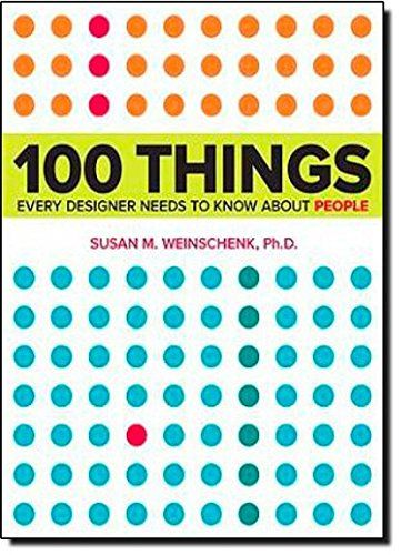100 Things Every Designer Needs to Know About People (Voi...