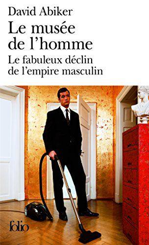 Le musée de l'homme: Le fabuleux déclin de l'empire masculin de David Abiker http://www.amazon.fr/dp/2070341763/ref=cm_sw_r_pi_dp_YTWawb0ZQ4MK2