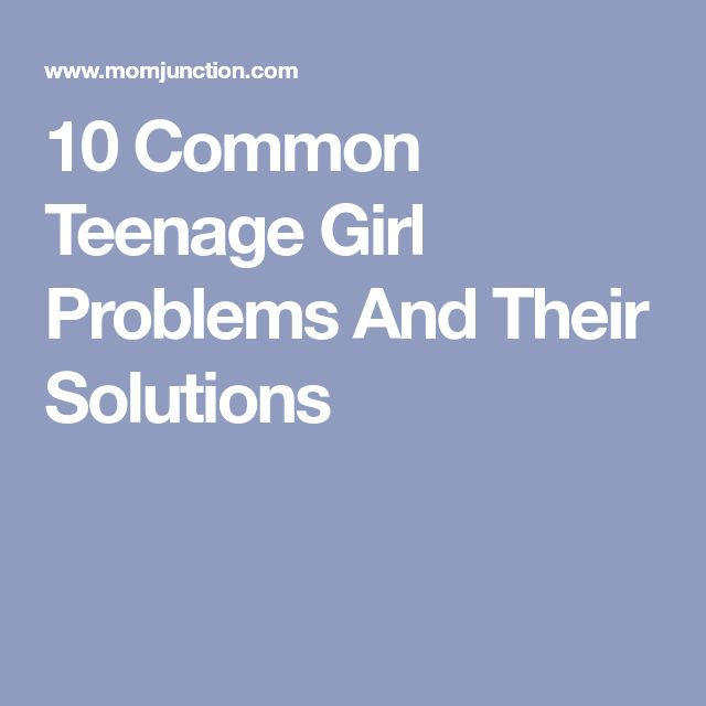 10 Common Teenage Girl Problems And Their Solutions