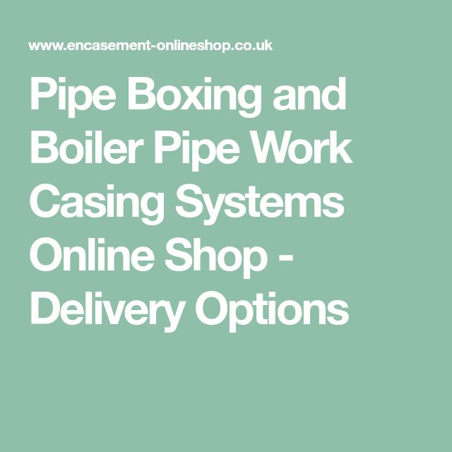 Pipe Boxing and Boiler Pipe Work Casing Systems Online Shop - Delivery Options