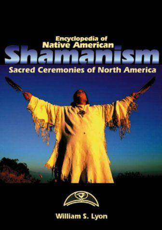 Encyclopedia of Native American Shamanism: Sacred Ceremon... https://www.amazon.com/dp/0874369339/ref=cm_sw_r_pi_dp_U_x_IneuAb8CH55P9