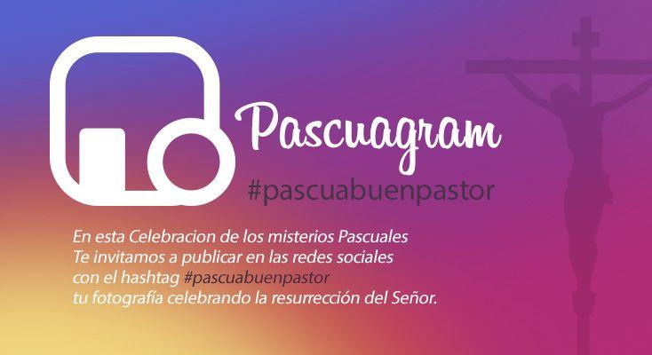 Pascuagram!, el Señor ha resucitado, te invitamos a que nos envíes una selfie con tu familia y amigos donde estés celebrando la resurrección de Cristo al estilo Buen Pastor con el hashtag #pascuabuenpastor