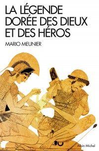 Cette Légende dorée, c'est d'abord l'histoire mythologique des dieux de l'Olympe et des principaux héros de l'Antiquité grecque. C'est ensuite la narration continue de tous les événements qui aboutirent à la chute de Troie et au retour au foyer, après maintes aventures, des illustres guerriers qui y avaient pris part. Par-delà le corpus homérique, l'œuvre d'autres poètes grecs et L'Énéide de Virgile prolongent, jusqu'à la fondation de Rome, cette épopée fondatrice.