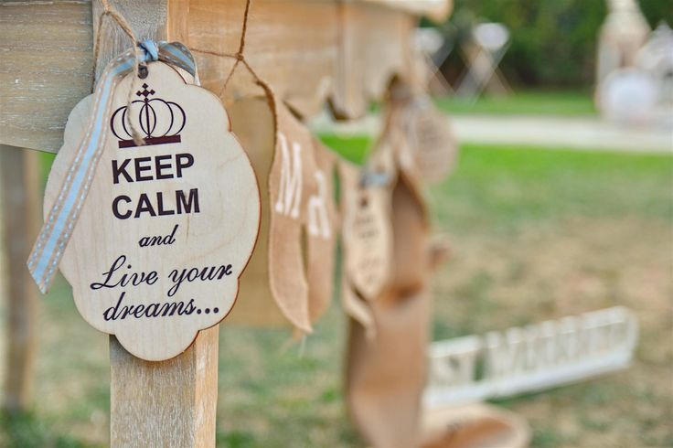 Keep calm and live your dreams! Vintage wedding table, wooden decoration wedding, wedding table decoration