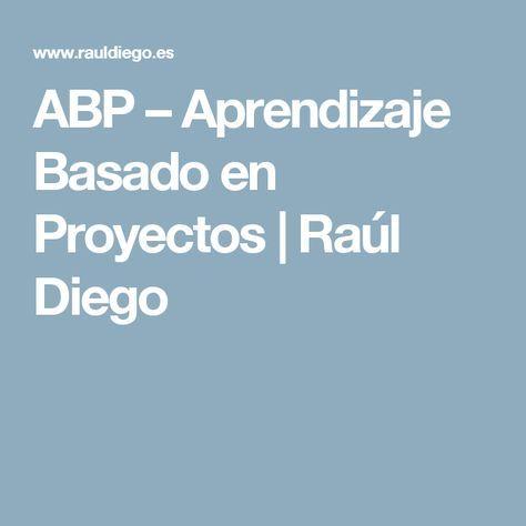 Entrada en la web de Raúl Diego sobre el ABP con recursos (Canvas, etc) para desarrollar un buen proyecto. #recomendable