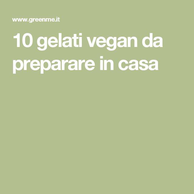 10 gelati vegan da preparare in casa