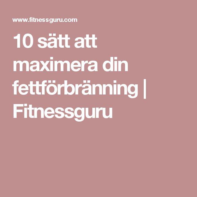 10 sätt att maximera din fettförbränning | Fitnessguru