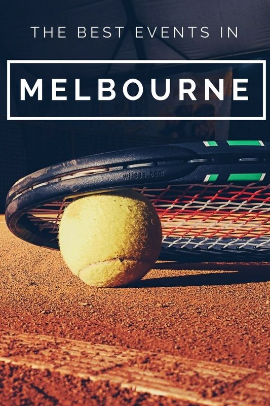 From the Australian Open in January to the Comedy Festival in March and April, why not travel to Melbourne for one of the following major annual events?