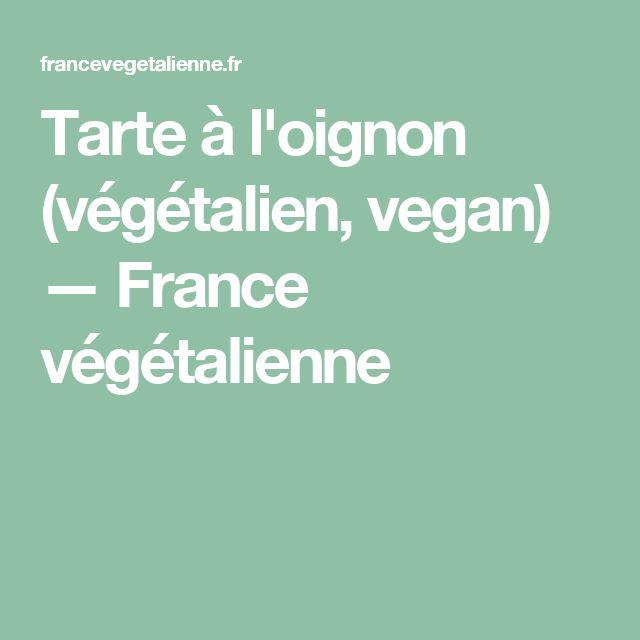 Tarte à l'oignon (végétalien, vegan) — France végétalienne
