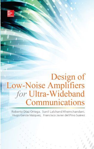 Design of Low-Noise Amplifiers for Ultra-Wideband Communications - http://www.kindle-free-books.com/design-of-low-noise-amplifiers-for-ultra-wideband-communications