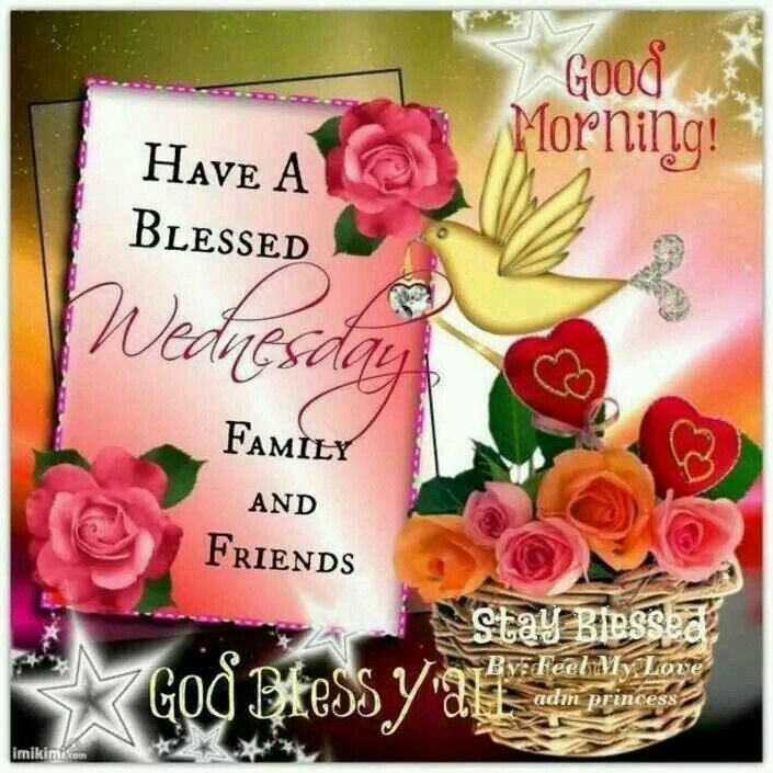Good Morning, Have A Blessed Wednesday good morning wednesday wednesday quotes good morning quotes happy wednesday good morning wednesday quotes wednesday image quotes happy wednesday morning wednesday morning facebook quotes happy wednesday good morning