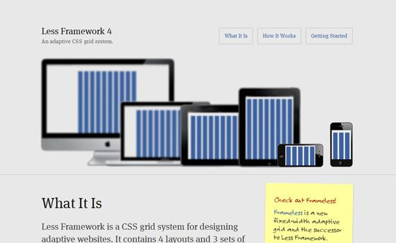 Less Framework is a CSS grid system for designing adaptive web­sites. It contains 4 layouts and 3 sets of typography presets, all based on a single grid. http://lessframework.com/