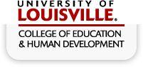 University of Louisville, College of Education and Human Development Graduate $ 660 PER CREDIT HR