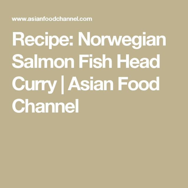 Recipe: Norwegian Salmon Fish Head Curry | Asian Food Channel
