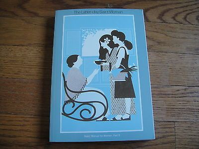 The Latter Day Saint Woman LDS Basic Manual For Women 320 pgs 16 LDS Family Phot