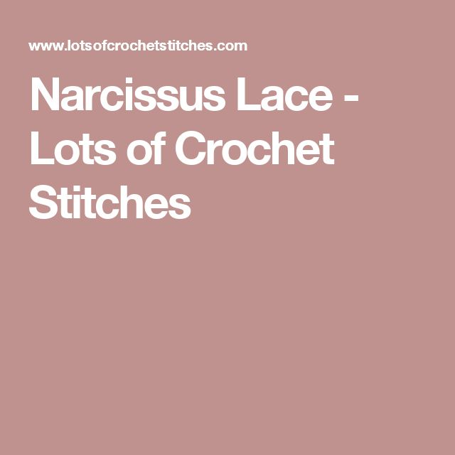 Narcissus Lace - Lots of Crochet Stitches