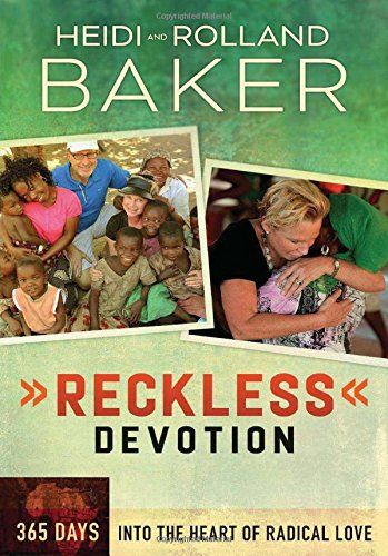 Reckless Devotion: 365 Days into the Heart of Radical Love by Rolland Baker
