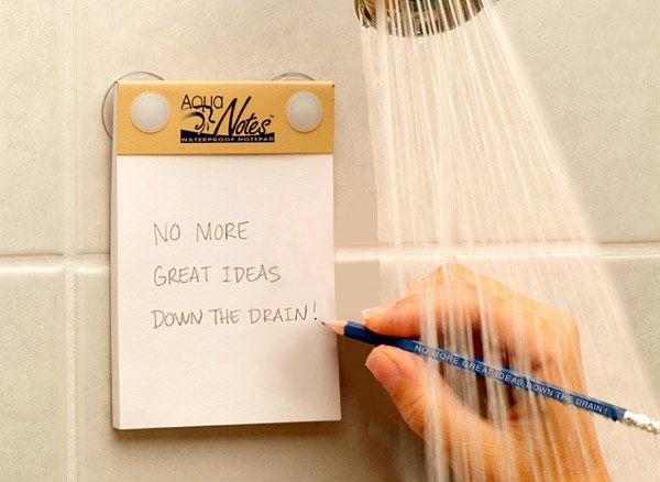 Aqua Notes: a waterproof notepad, Available from Amazon for $13- i ALWAYS think of things in the shower then forget.