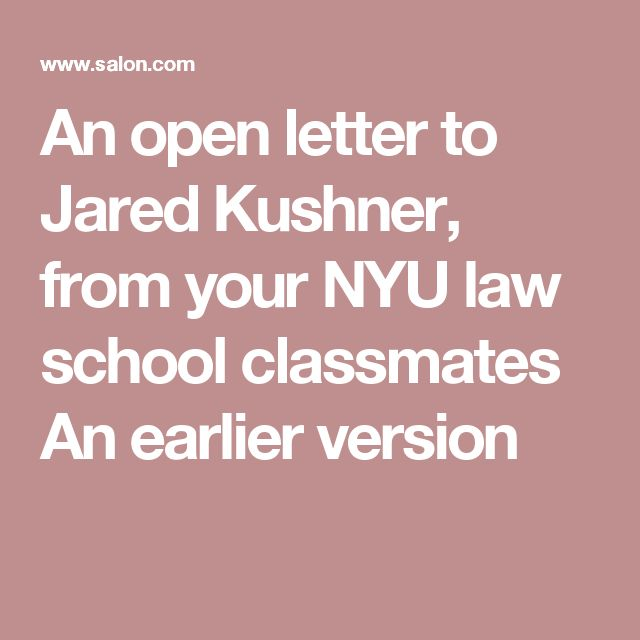 An open letter to Jared Kushner, from your NYU law school classmates An earlier version