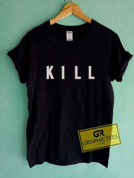 Kill Graphic Tees Shirts //Price: $13.50 //     #mens graphic tees