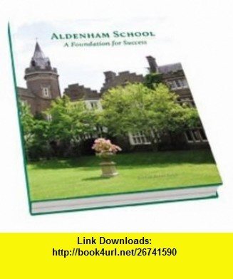Aldenham School (9781906507541) Roger Payne , ISBN-10: 1906507546  , ISBN-13: 978-1906507541 ,  , tutorials , pdf , ebook , torrent , downloads , rapidshare , filesonic , hotfile , megaupload , fileserve