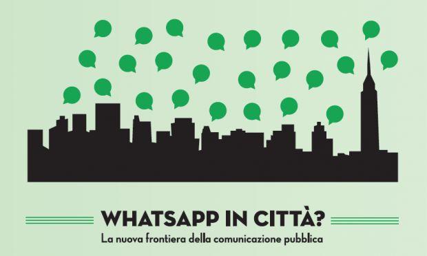 WhatsApp in città? Ecco come la famosa chat ha cambiato anche la comunicazione privata e pubblica