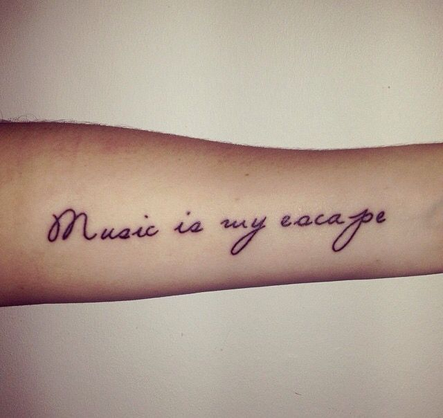 Tattoo Quotes Music: ~ Music Is My Escape ~