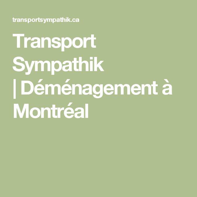 Transport Sympathik |Déménagement à Montréal
