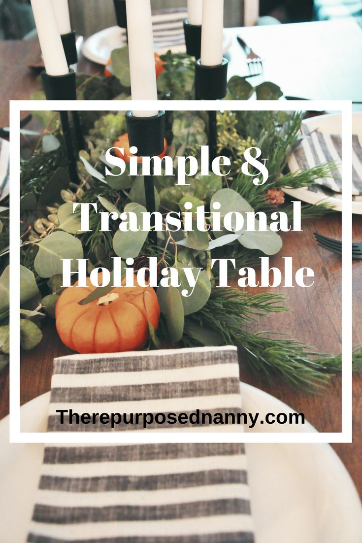 Super simple, beautiful and transitional table scape for Thanksgiving and Christmas. Tablescape   Table décor   Holiday Table