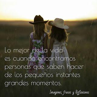Imagenes,frases y Reflexiones: Lo mejor de la vida es cuando encontramos personas...