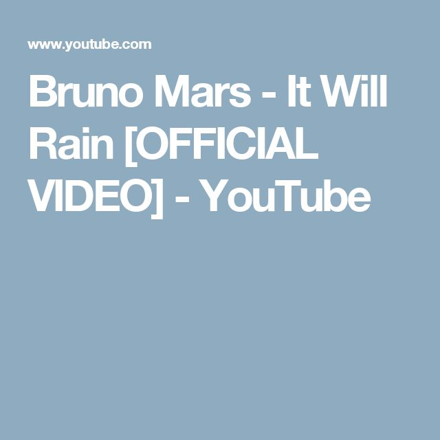 Bruno Mars - It Will Rain [OFFICIAL VIDEO] - YouTube