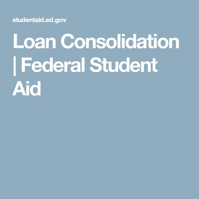 Loan Consolidation | Federal Student Aid