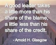 More blame less credit.....  leadership