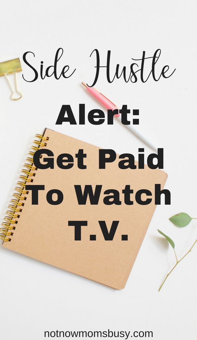 get paid to watch t.v. - side hustle gig, make money from home, work from home, work at home, micro jobs, micro tasks