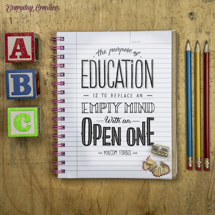 """""""The purpose of education is to replace an empty mind with an open one."""" #everydaycreative #aureliemaron"""