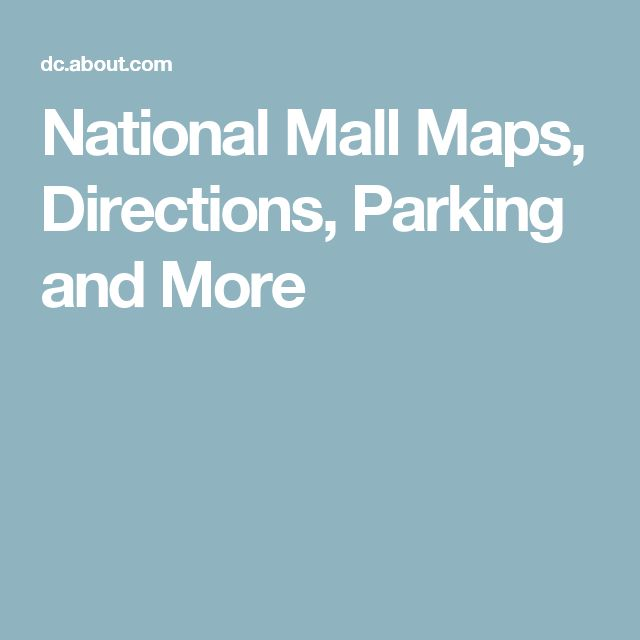 National Mall Maps, Directions, Parking and More